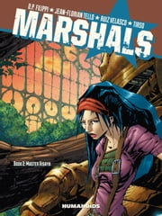 Marshals #2 : Master Hisaya ebook by Denis-Pierre Filippi,Jean-Florian Tello,Ruiz Velasco,Tirso