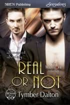 Real or Not ebook by Tymber Dalton