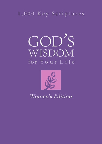 God's Wisdom for Your Life: Women's Edition - 1,000 Key Scriptures ebook by Donna K. Maltese