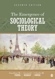 The Emergence of Sociological Theory ebook by Jonathan H. Turner,Leonard Beeghley,Dr. Charles H. Powers