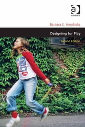 Designing for Play ebook by Ms Barbara E Hendricks