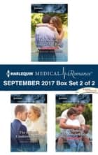 Harlequin Medical Romance September 2017 - Box Set 2 of 2 - The Midwife's Longed-For Baby\The Prince's Cinderella Bride\Bride for the Single Dad ebook by Caroline Anderson, Amalie Berlin, Jennifer Taylor