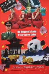On Heaven's Lake: A Year in New China ebook by Justin Hempson-Jones