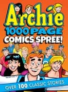 Archie 1000 Page Comics Spree ebook by Archie Superstars