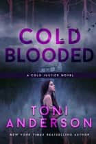Cold Blooded - FBI Romantic Suspense ebook by Toni Anderson