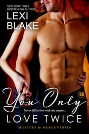 You Only Love Twice, Masters and Mercenaries, Book 8 ebook by Lexi Blake