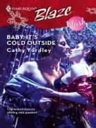 Baby, It's Cold Outside ebook by Cathy Yardley