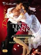 Billionaire's Marriage Bargain - A Billionaire Romance ebook by Leanne Banks