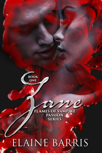 Zane - The Flames of Vampire Passion, #1 ebook by Elaine Barris