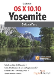 OS X 10.10 Yosemite - Guida all'uso ebook by Luca Bertolli