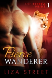 Fierce Wanderer - Sierra Pride, #1 ebook by Liza Street