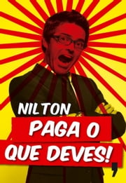 Paga o que deves! ebook by NILTON