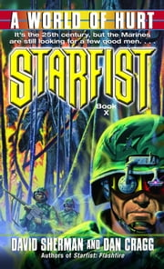 Starfist: A World of Hurt ebook by David Sherman