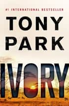 Ivory ebook by Tony Park