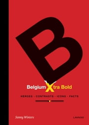 Belgium - Xtra bold ebook by Sanny Winters