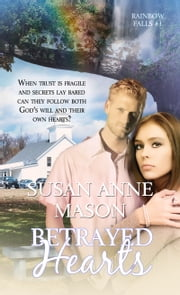 Betrayed Hearts ebook by Susan Anne Mason