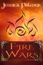 Fire Wars ebook by Palmer, Jessica