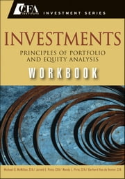 Investments Workbook - Principles of Portfolio and Equity Analysis ebook by Gerhard Van de Venter,Michael McMillan,Wendy L. Pirie,Jerald E. Pinto