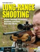 The Gun Digest Book of Long-Range Shooting ebook by Lp Brezny