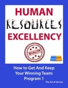 Human Resources Excellency - How to get and keep your winning team ebook by Claire Engle