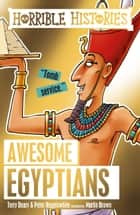 Horrible Histories: The Awesome Egyptians ebooks by Terry Deary