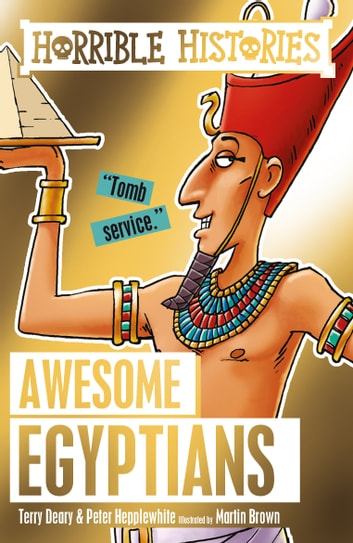Horrible Histories: The Awesome Egyptians ebook by Terry Deary