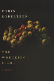 The Wrecking Light ebook by Robin Robertson