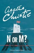 N or M? (Tommy & Tuppence, Book 3) eBook by Agatha Christie