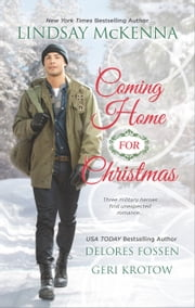 Coming Home for Christmas - Christmas Angel\Unexpected Gift\Navy Joy ebook by Lindsay McKenna,Delores Fossen,Geri Krotow