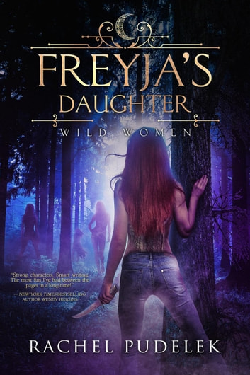Freyja's Daughter - Wild Women, #1 ebook by Rachel Pudelek