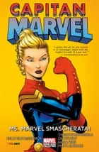 Capitan Marvel (2012) (Marvel Collection) - Ms. Marvel Smascherata! ebook by Emma Rios, Kelly Sue DeConnick, Christopher Sebela, Dexter Soy, Filipe Andrade