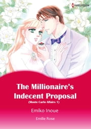 The Millionaire's Indecent Proposal (Harlequin Comics) - Harlequin Comics ebook by Emilie Rose,Emiko Inoue