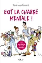 Exit la charge mentale ! ebook by Marie-Laure MONNERET