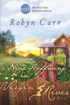 Neue Hoffnung in Virgin River ebook by Robyn Carr
