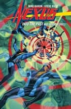 Nexus: into the Past and Other Stories eBook by Mike Baron, Steve Rude