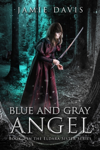 Blue and Gray Angel - An Eldara Sister Adventure ebook by Jamie Davis