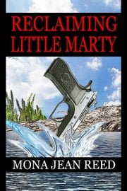 Reclaiming Little Marty ebook by Mona Jean Reed