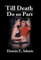 Till Death Do us Part ebook by Dennis E. Adonis
