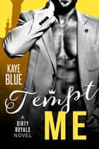Tempt Me ebook by Kaye Blue
