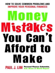 Money Mistakes You Can't Afford to Make ebook by Lim, Paul