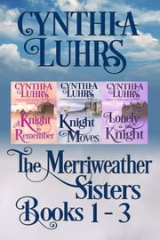 Merriweather Sisters Medieval Time Travel Romance Boxed Set Books 1-3 ebook by Cynthia Luhrs
