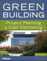Green Building - Project Planning and Cost Estimating ebook by RSMeans