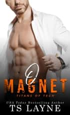 O Magnet - A Fake Engagement Romantic Workplace Comedy ebook by TS Layne