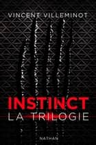 Instinct - L'intégrale - La trilogie ebook by Vincent Villeminot