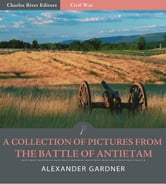 A Collection of Pictures from the Battle of Antietam ebook by Alexander Gardner