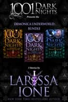Demonica Underworld Bundle: 3 Stories by Larissa Ione ebook by Larissa Ione