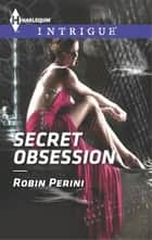 Secret Obsession ebook by Robin Perini