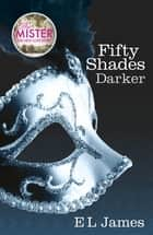 Fifty Shades Darker - Book 2 of the Fifty Shades trilogy ebook by E L James