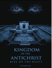 Kingdom of the Antichrist ebook by Richard Neal