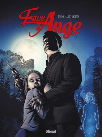 Face d'ange Tome 2 ebook by Angel Unzueta